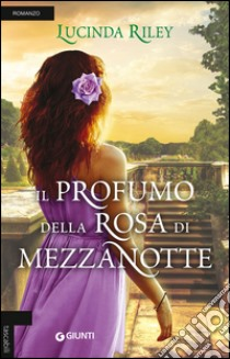 Il profumo della rosa di mezzanotte libro di Riley Lucinda