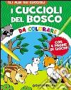 I cuccioli del bosco da colorare libro
