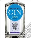 Gin. Arte, mestiere e nuova sapienza in 300 distillazioni libro