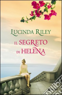 Il segreto di Helena libro di Riley Lucinda