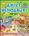 Amici dinosauri libro