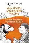 Alla ricerca della pecora Fassina. Manuale per compagni incazzati, stanchi, smarriti ma sempre compagni libro