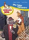 Uno studio e un osso. Le indagini di Sherlock Dog libro