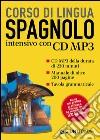 Spagnolo. Corso intensivo. Con CD Audio formato MP3 libro