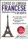 Francese. Corso intensivo. Con CD Audio formato MP3 libro