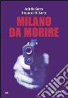 Milano da morire libro
