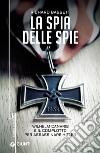 La spia delle spie. Wilhelm Canaris e il complotto per assassinare Hitler libro