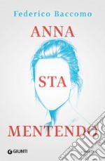 Anna sta mentendo libro