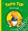 Topo Tip dice le bugie libro