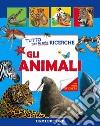 Tutto per le mie ricerche. Gli animali. Con adesivi. Ediz. illustrata libro