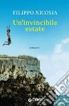 Un'invincibile estate libro