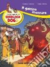 Il gattino mannaro. Le indagini di Sherlock Dog libro
