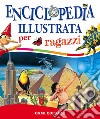 Enciclopedia illustrata per ragazzi libro