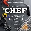 Manuale dello chef. Tecnica, strumenti, ricette e consigli dello chef per affinare competenze e creatività in cucina libro