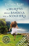 Il segreto della bambina sulla scogliera libro di Riley Lucinda