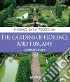 I giardini di Firenze e della Toscana. Guida completa libro