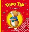 Topo Tip fa i capricci libro