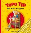 Topo Tip non vuole mangiare libro