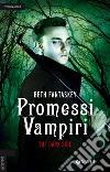 Promessi vampiri. The dark side libro