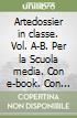 Artedossier in classe. Vol. A-B. Con e-book. Con espansione online. Per la Scuola media libro