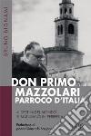 Don Primo Mazzolari, parroco d'Italia. �I destini del mondo si maturano in periferia�