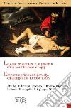 La crisi economica e la povertà: sfide per l'Europa di oggi. Atti del III Forum Europeo Cattolico-Ortodosso (Lisbona, 5-8 giugno 2012). Ediz. italiana e inglese libro