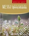 Messa quotidiana. Riflessioni di Fr. Adalberto Piovano, Fr. Luca Fallica, Fr. Roberto Pasolini. Aprile 2017 libro
