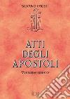 Atti degli apostoli. Volume unico libro