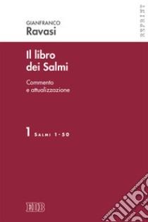 Il libro dei Salmi. Commento e attualizzazione (1) libro di Ravasi Gianfranco