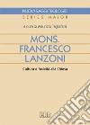 Mons. Francesco Lanzoni. Cultura e fedelt� alla Chiesa