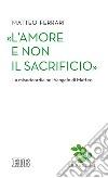 «L'amore e non il sacrificio». La misericordia nel Vangelo di Matteo libro