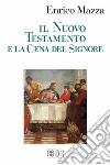 Il Nuovo Testamento e la cena del Signore libro
