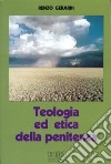 Teologia ed etica della penitenza. Vita cristiana, vita riconciliata libro