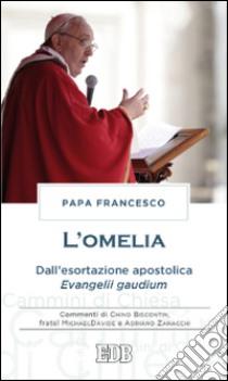L'omelia. Dall'esortazione apostolica «Evangelii gaudium» libro di Francesco (Jorge Mario Bergoglio)