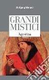 Agostino. Grandi mistici libro