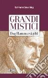 Dag Hammarskjöld. Grandi mistici libro