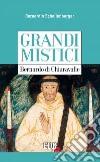 Bernardo di Chiaravalle. Grandi mistici libro