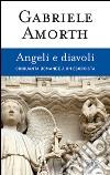 Angeli e diavoli. Cinquanta domande a un esorcista libro