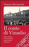 Il conte di Vinadio. Felice Balbo e il marxismo come eresia cristiana libro