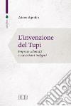 L'invenzione del tup�. Imprese coloniali e catechismi indigeni
