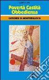 Povertà, castità, obbedienza. Catechesi di Monteveglio. Vol. 12 libro