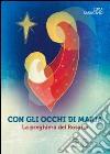 Con gli occhi di Maria. La preghiera del rosario libro