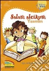 Salam aleikum Yasmin. L'Islam raccontato ai bambini libro