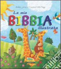 La mia Bibbia illustrata libro di James Bethan - Kallai Nagy Krisztina