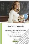 L'educatore educato. Promuovere e motivare alla relazione e all'apprendimento libro