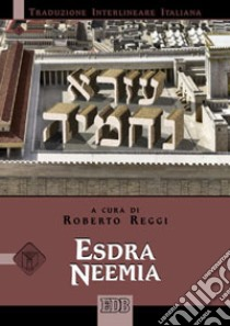 Esdra Neemia. Versione interlineare in italiano libro