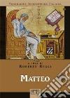 Matteo. Versione interlineare in italiano libro