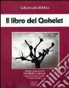 Il libro del Qohelet. Audiolibro. Quattro audiocassette libro