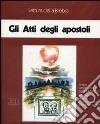 Gli atti degli Apostoli. Audiolibro. Cinque cassette libro