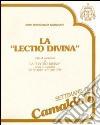 La «lectio divina». Ciclo di conferenze su la «lectio divina» (Camaldoli, 30 giugno-5 luglio 1987). Audiolibro. Cinque cassette libro